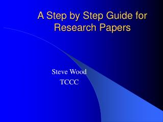 A Step by Step Guide for Research Papers