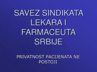 SAVE Z SINDIKATA LEKARA I FARMACEUTA SRBIJE