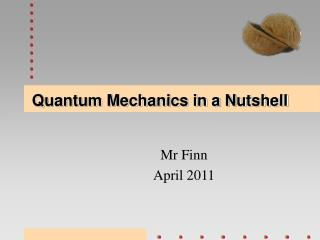 Quantum Mechanics in a Nutshell