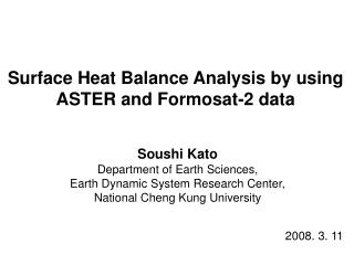 Surface Heat Balance Analysis by using ASTER and Formosat-2 data