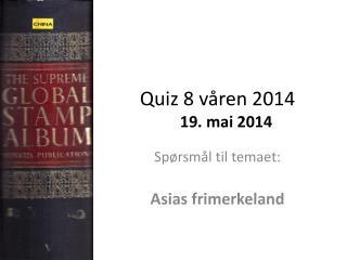 Quiz 8 våren 2014 19. mai 2014