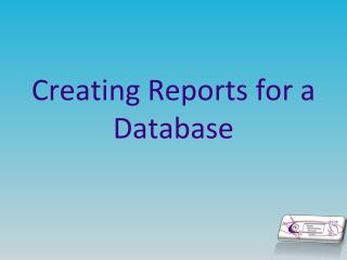 Creating Reports for a Database