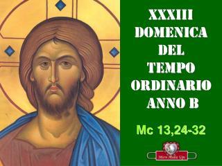xXXIII DOMENICA  DEL  TEMPO  ORDINARIO ANNO B
