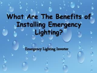 What Are The Benefits of Installing Emergency Lighting?