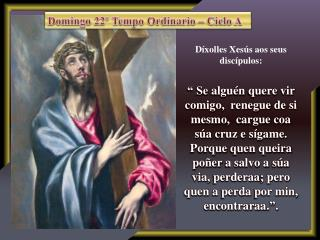 Domingo 22º  Tempo  Ordinario – Ciclo A