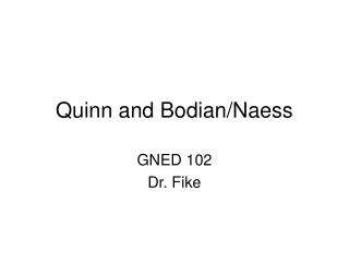 Quinn and Bodian/Naess