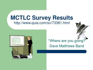 MCTLC Survey Results quia/sv/73381.html