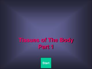 Tissues of The Body  Part 1