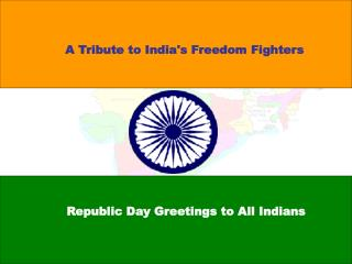 A Tribute to India's Freedom Fighters