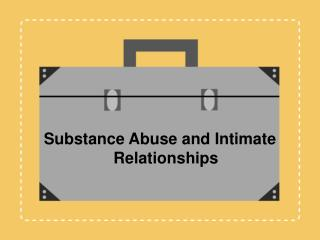 Substance Abuse and Intimate Relationships