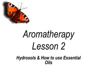 Aromatherapy Lesson 2