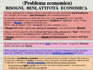 ( Problema economico) BISOGNI,  BENI, ATTIVITÀ  ECONOMICA
