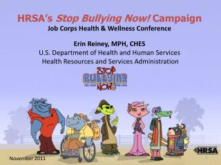 HRSA's  Stop Bullying  Now!  Campaign Job Corps Health & Wellness Conference