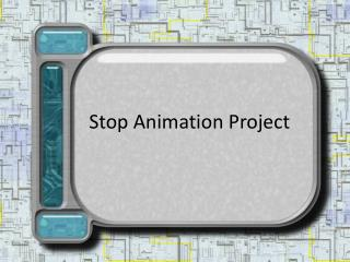 Stop Animation Project
