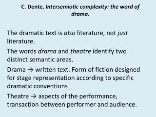 C . Dente,  Intersemiotic  complexity: the word of drama.