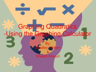 Graphing Quadratics -Using the Graphing Calculator