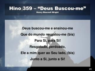"Hino 359 – ""Deus Buscou-me""  Henry Mawxell Wright"