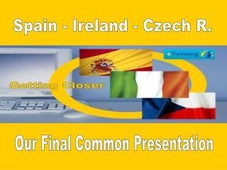Spain - Ireland - Czech R.