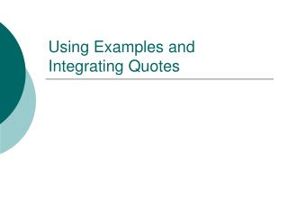 Using Examples and Integrating Quotes