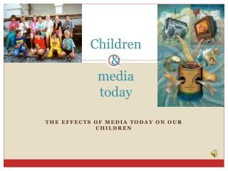 Effects of Media Today on Children