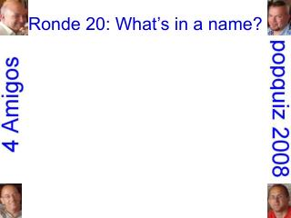 Ronde 20: What's in a name?