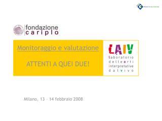 Milano, 13 – 14 febbraio 2008