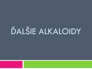 ?AL�IE ALKALOIDY