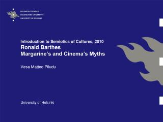 Introduction to Semiotics of Cultures, 2010 Ronald Barthes  Margarine's and Cinema's Myths