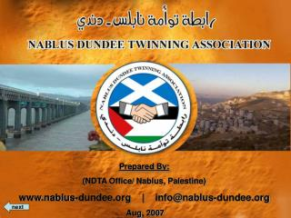 Prepared By: (NDTA Office/ Nablus, Palestine) nablus-dundee    |    info@nablus-dundee