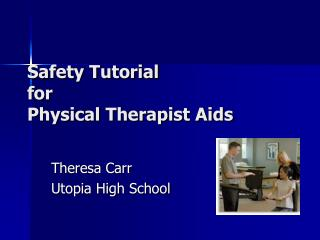 Safety Tutorial for Physical Therapist Aids