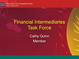 Financial Intermediaries Task Force