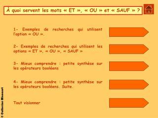 À quoi servent les mots «ET», «OU» et «SAUF» ?