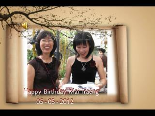 Happy  Birthday  Mai Traéng           05 - 05 - 2012
