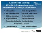 BSc Biomedical Sciences  SWan IBLS - Showcase Programme  Shared module teaching in the Final Year