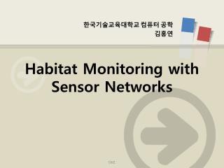 Habitat Monitoring with Sensor Networks