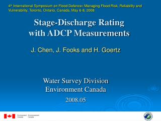 J. Chen, J. Fooks and H. Goertz Water Survey Division Environment Canada 2008.05