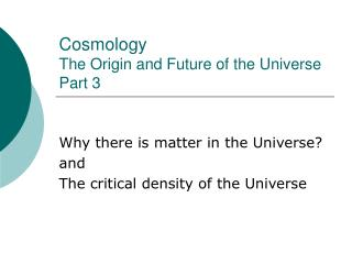 Cosmology The Origin and Future of the Universe Part 3