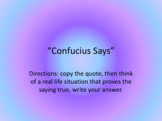 �Confucius Says�