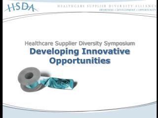 Healthcare Supplier Diversity Symposium Developing Innovative Opportunities