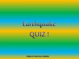 Earthquake QUIZ !
