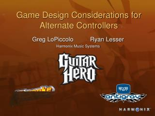 Game Design Considerations for Alternate Controllers