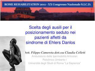 Dott. Filippo Camerota dott.ssa Claudia Celletti Ambulatorio delle Ipermobilità Articolari