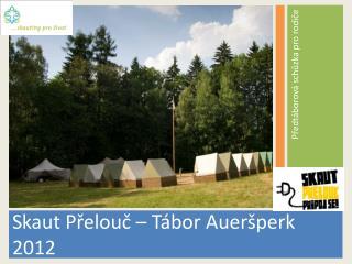 Skaut Přelouč – Tábor  Aueršperk  2012