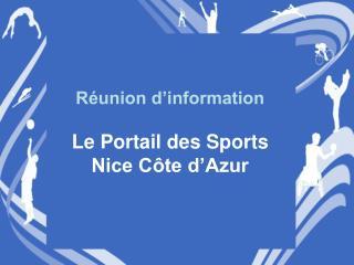 Réunion d'information Le Portail des Sports Nice Côte d'Azur