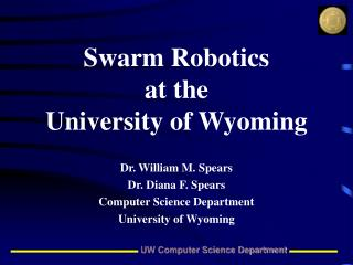 Swarm Robotics at the University of Wyoming