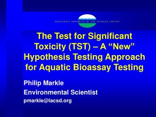 The Test for Significant Toxicity TST   A  New  Hypothesis Testing Approach for Aquatic Bioassay Testing