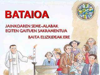 JAINKOAREN SEME-ALABAK EGITEN GAITUEN SAKRAMENTUA