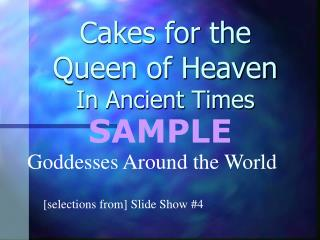 Cakes for the Queen of Heaven In Ancient Times