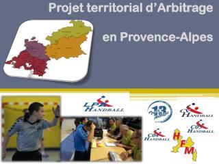 Projet territorial d�Arbitrage  en Provence-Alpes