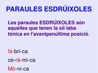 PARAULES ESDRÚIXOLES